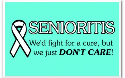 Senioritis is a serious affliction- if you or a loved one is affected, please contact the procrastination hotline